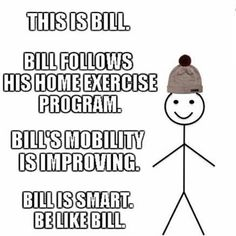 It's your weekly reminder to do your home exercise program! Bill is smart. Physical Therapy Quotes, Doctor Of Physical Therapy, Physical Therapist, Migraine, Ot Memes, Chiropractic Quotes, Chiropractic Assistant, Home Exercise Program, Medical Humor