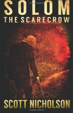The Scarecrow (Solom) (Volume 1) by Scott Nicholson,http://www.amazon.com/dp/1626470669/ref=cm_sw_r_pi_dp_rMVttb1MXF7HA5BT