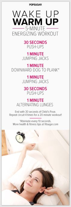 i like the idea of this, but 30 seconds of pushups first thing in the morning, kill me now. i think i would do: * 1 min downward dog to plank * 1 min jumping jacks * 30 sec pushups * 1 min jumping jacks * 30 sec pushups * walking lunges to the shower
