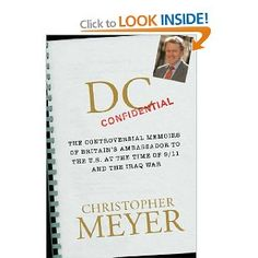 DC Confidential: A great read from Christopher Meyer, Britain's former man in Washington.