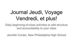 Daily beginning-of-class activities to add structure and accountability to your class Jennifer Corder, New Philadelphia High School French Class, Class Activities, Conference, High School, Presentation, Chinese, Teaching, Classroom Activities, French Lessons