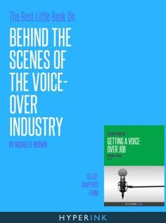 """The Best Little Book On Behind The Scenes of the Voice-Over Industry by Michelle Brown. $0.99. 13 pages. ***This guide is a customized set of articles from """"The Best Book On Getting A Voice-Over Job"""". Check it out!***WHAT YOU'LL LEARN-Inside look into the voice-over industry-Things you never knew about the voice-over industry-Details on pay & perks Show more Show less"""