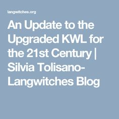 An Update to the Upgraded KWL for the 21st Century | Silvia Tolisano- Langwitches Blog