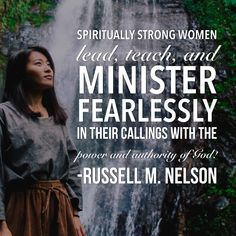 #apr18ldsconf #ldsconf #presnelson #russellmnelson #ldsquotes #lds #women #priesthood #power #authority #ministering Spiritually strong women lead, teach, and minister fearlessly in their callings with the power and authority of God! How thankful I am for them!