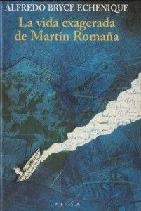 La vida exagerada de Martín Romaña | Alberto Bryce Echenique.