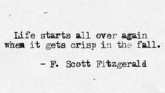 Life Starts Over in the Fall, quote by F. Scott Fitzgerald
