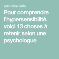 Pour comprendre l'hypersensibilité, voici 13 choses à retenir selon une psychologue Vie Positive, Positive Mind, Quote Citation, Introvert, How To Know, Affirmations, Coaching, I Am Awesome, Health Fitness