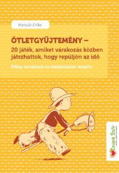 Ingyenes Játékgyűjtemény PDF Pe Activities, Baby L, School Games, Infancy, Kindergarten Teachers, After School, Adhd, Travel With Kids, Classroom Management