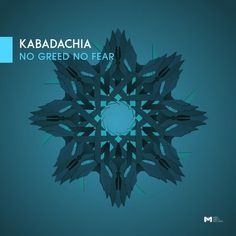 Kabadachia — No Greed No Fear [Mind Ability Records] :: Beatport