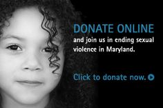 The Maryland Coalition Against Sexual Assault works to help prevent sexual assault, advocate for accessible, compassionate care for survivors of sexual violence, and work to hold offenders accountable.