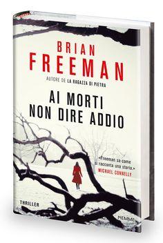 """AI MORTI NON DIRE ADDIO è ora disponibile in Italia...Jonathan Stride è tornato!  """"Se ci fosse un modo di dire più che caldamente raccomandato, vorrei usarlo qui. Perché questo è uno di quei thriller che vanno semplicemente al di là!"""" Suspense Magazine"""