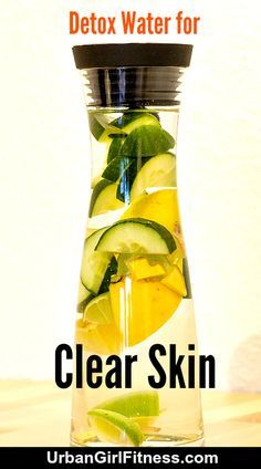 Clear Skin: Detox Water Recipe For Beautiful Clear Skin