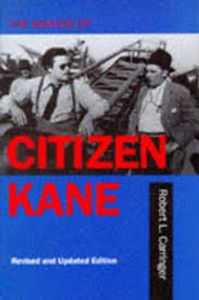 The making of Citizen Kane by Robert L. Carriger - M 20 CAR