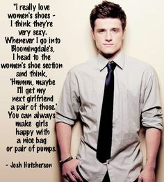 who ARE you?  Was not a big fan of Josh Hutcherson before but any guy who can't wait to buy his girlfriend shoes is ok with me!