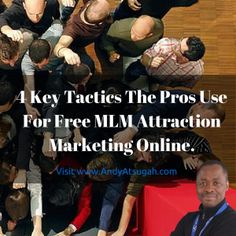 4 Key Tactics The Pros Use For Free MLM Attraction Marketing Online. http://www.andyatsugah.com/mlm-attraction-marketing-4-key-pro-tactics