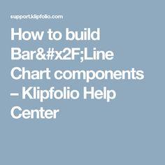 How to build Bar& Chart components – Klipfolio Help Center Line Chart, Bar, Building, Buildings, Construction