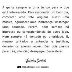 """1,345 curtidas, 29 comentários - ByNina (Carolina Carvalho) (@instabynina) no Instagram: """"Concordo muito! #regram @asomadetodosafetos  #frases #tempo #interesse #desapego #fabíolasimões"""""""