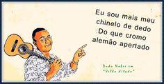 """Trecho de """"Velho ditado"""", de Dudu Nobre, em www.facebook.com/chinelosjaragua"""