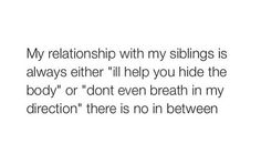Yup and it magically switches sides for some reason no one knows why it just does. Sibling Quotes, Sibling Memes, Siblings Funny, True Quotes, Funny Quotes, Funny Memes, That's Hilarious, Growing Up With Siblings, Funny Posts