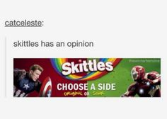 Sour Skittles are gross, but I'm on both sides, so it doesn't really matter. sour skittles are amazing. I almost cant take the sourness sometimes. Marvel Memes, Marvel Dc Comics, Marvel Avengers, Marvel Universe, Fandoms, Nerdy, Haha, Hilarious, Funny Memes