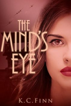 The Mind's Eye by K.C. Finn releases on 4/1/14 by Clean Teen Publishing #NewRelease #YoungAdultHistoricalFiction