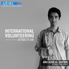 """Never joined such activity in college before but AIESEC simply attracts me with international experiences. Because this is the first organization i know that offers me that kind of experiences, like volunteering, enjoying diversity, etc."