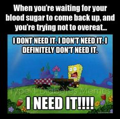 Type I diabetes is a very severe disease. The average life-span of a type 1 diabetic is years shorter than an average person. Diabetes Memes, Diabetes Care, Diabetes Awareness, Spongebob I Need It, Type One Diabetes, Thing 1, Pcos, Sayings, Funny