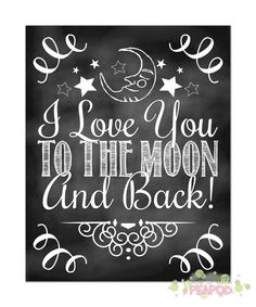 "Chalkboard Nursery Print - 8"" x 10"" Nursery Print - I Love You to the Moon and Back - Chalkboard Print - DIY Digital Download"