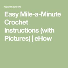 Easy Mile-a-Minute Crochet Instructions (with Pictures) | eHow