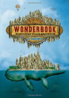 Wonderbook: The Illustrated Guide to Creating Imaginative Fiction von Jeff VanderMeer http://www.amazon.de/dp/1419704427/ref=cm_sw_r_pi_dp_L4dHub1TXDG2E