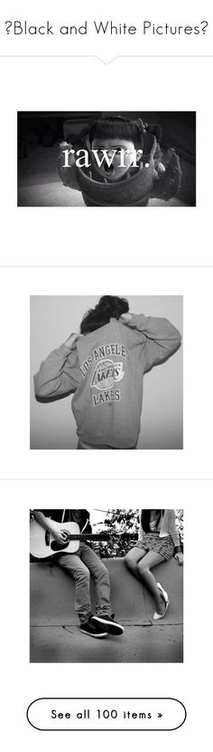 """""""♡Black and White Pictures♡"""" by cozy-tips-xo ❤ liked on Polyvore featuring pictures, black and white, black, backgrounds, photos, text, quotes, phrase, saying and girls"""