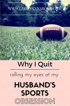 Learning to accept my husband's love for sports. Resolving marriage conflict and seeing positive in my husband's love for sports.