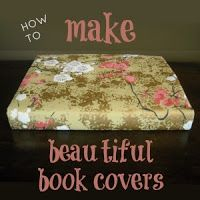 A Beautiful Little Life: How to Make Beautiful Book Covers - DIY