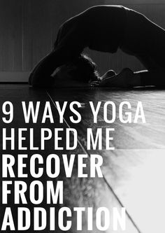 There are so many ways yoga supported me specific to recovery from  addiction to…