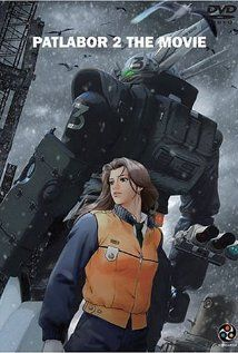 Patlabor 2: The Movie (1993) dir. by Mamoru Oshii / Very fine political thriller from Japan.