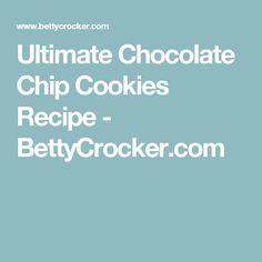 Ultimate Chocolate Chip Cookies Recipe - BettyCrocker.com
