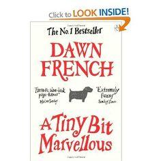 A Tiny Bit Marvellous: Amazon.co.uk: Dawn French: Books