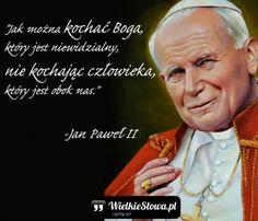 Jak można kochać Boga, który jest… Polish Words, Pope John Paul Ii, Thoughts And Feelings, Motto, Einstein, Quotations, Me Quotes, Texts, Poems