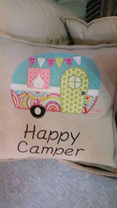 Check out this item in my Etsy shop https://www.etsy.com/listing/229554475/happy-camper-pillow