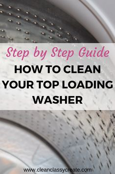 Step by Step Guide to Clean a Top Loading Washer. You'll have your washer clean… Step by Step Guide to Clean a Top Loading Washer. You'll have your washer clean…,Laundry Room Cleaning Hacks Step.
