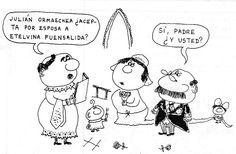 Chiste BODA. -Julián Ormaechea, ¿Acepta por esposa a Etelvina Fuensalida? - Sí padre. ¿Y usted? Por Landrú
