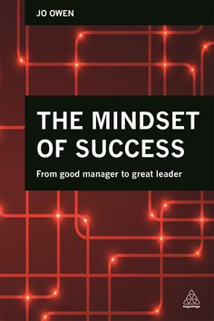 •	Includes cutting-edge research into the seven mindsets that take managers from good to great •	Provides a clearly structured set of tools and goals to help the reader enhance their skillset and make the next step •	Features original case examples from CEOs and decision-makers, demonstrating the skills the reader needs to progress