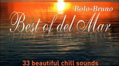Best Of Del Mar : 33 Beautiful Chill Sounds ''FULL ALBUM'' (+playlist)