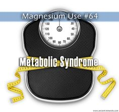 101 Uses for Magnesium – Use #64: Metabolic Syndrome. Although often mentally associated with weight, metabolic syndrome (a.k.a. syndrome X) encompasses a wide range of conditions that, when occurring in tandem, create an increased risk of developing diabetes and cardiovascular disease. Studies have repeatedly shown that those with higher magnesium intake have a lower risk of developing metabolic syndrome.