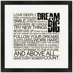 """Dream Big Framed Wall Art - Keep yourself motivated in fresh, bold style with this Dream Big typography wall art. Loads of inspiring reminders, from """"Be nice to everyone"""" to """"Work hard"""" are worked into a neat square in crisp black and white. Frames On Wall, Framed Wall Art, Framed Prints, Canvas Prints, Love Canvas, Big Canvas, Canvas Art, Thing 1, Family Wall"""