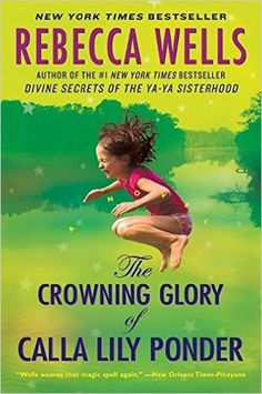 The Crowning Glory of Calla Lily Ponder: A Novel: Rebecca Wells: 9780060930622: Amazon.com: Books