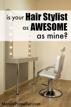 Is your hair stylist as awesome as mine? Getting a hair cut is paying for an experience, and mine knows how to make it a great experience! Plus, it costs the same as everywhere else.