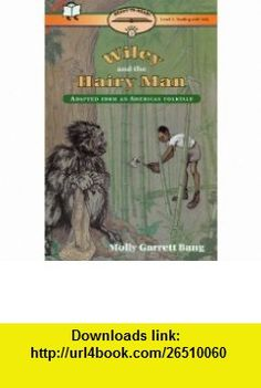 Wiley and the Hairy Man [With Cassette] (Ready-To-Read) (9780874996173) Molly Bang, Robin Miles , ISBN-10: 0874996171  , ISBN-13: 978-0874996173 ,  , tutorials , pdf , ebook , torrent , downloads , rapidshare , filesonic , hotfile , megaupload , fileserve