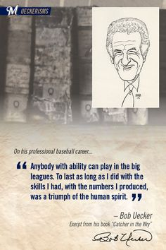 """Anybody with ability can play in the big leagues. To last as long as I did with the skills I had, with the numbers I produced, was a triumph of the human spirit."" #UECKER #BREWERS"
