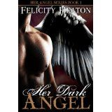 Her Dark Angel (Her Angel Romance Series Book 1) (Kindle Edition)By Felicity Heaton